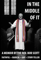 Image of In The Middle Of It : A Memoir By The Rev Bob Scott