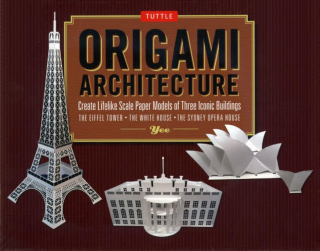 Image of Origami Architecture Kit : Create Lifelike Scale Paper Models Of Three Iconic Buildings
