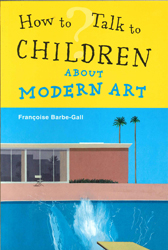 Image of How To Talk To Children About Modern Art