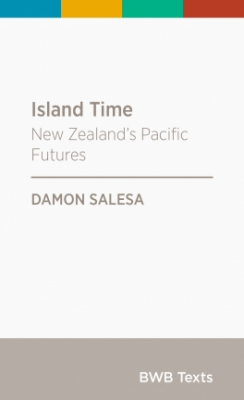 Island Time : New Zealand's Pacific Futures