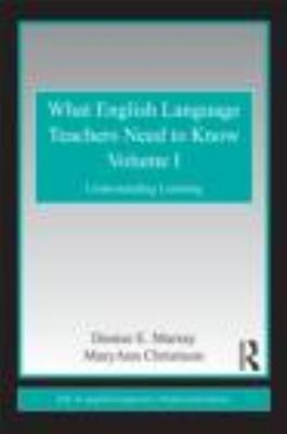 What English Language Teachers Need To Know : Understanding Learning : Vol 1