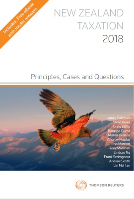 New Zealand Taxation 2018 : Principles Cases And Questions
