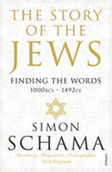 Image of Story Of The Jews : Finding The Words (1000 Bce - 1492)