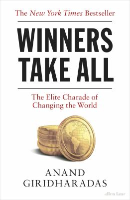 Image of Winners Take All : The Elite Charade Of Changing The World