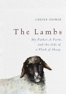 Image of The Lambs : My Father A Farm And The Gift Of A Flock Of Sheep