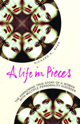 Image of Life In Pieces How One Womans Personality Was Shattered By Years Of Abuse