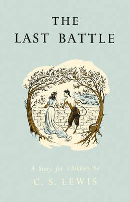 Last Battle Chronicles Of Narnia Illustrated
