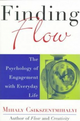 Image of Finding Flow The Psychology Of Engagement With Everyday Life