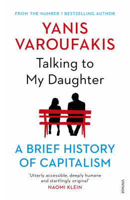 Image of Talking To My Daughter About The Economy : A Brief History Of Capitalism