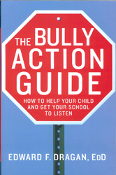 Image of Bully Action Guide : How To Help Your Child And Get Your School To Listen