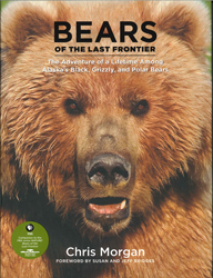 Image of Bears Of The Last Frontier : The Adventure Of A Lifetime Among Alaska's Black Grizzly And Polar Bears