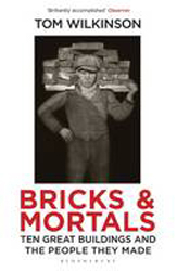 Image of Bricks & Mortals : Ten Great Buildings And The People They Made