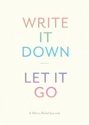 Image of Write It Down Let It Go : A Stress Relief Journal