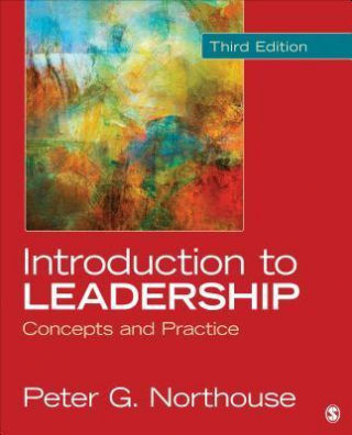 Introduction To Leadership : Concepts And Practice