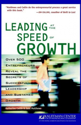 Image of Leading At The Speed Of Growth : Journey From Entrepreneur To Ceo