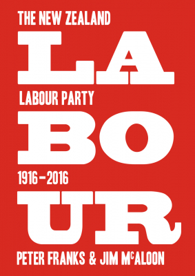 Image of Labour : The New Zealand Labour Party 1916 2016