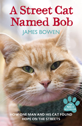 Image of Street Cat Named Bob : How One Man And His Cat Found Hope Onthe Streets