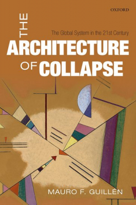 The Architecture Of Collapse : The Global System In The 21stcentury