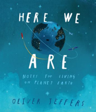 Image of Here We Are : Notes For Living On Planet Earth