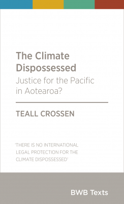 The Climate Dispossed : Justice For The Pacific In Aotearoa