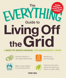 Image of Everything Guide To Living Off The Grid : A Back To Basics Manual For Independent Living