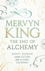 Image of End Of Alchemy : Banking The Global Economy And The Future Of Money