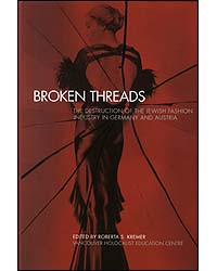 Image of Broken Threads The Destruction Of The Jewish Fashion Industry In Germany & Austria