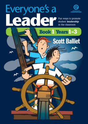 Image of Everyone's A Leader : Fun Ways To Promote Student Leadershipin The Classroom Book 1 (years 1-3)