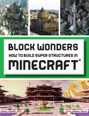Image of Block Wonders : How To Build Super Structures In Minecraft