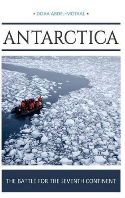 Antarctica : The Battle For The Seventh Continent