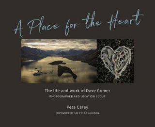 Image of A Place For The Heart : The Life And Times Of Dave Comer Photographer And Location Scout