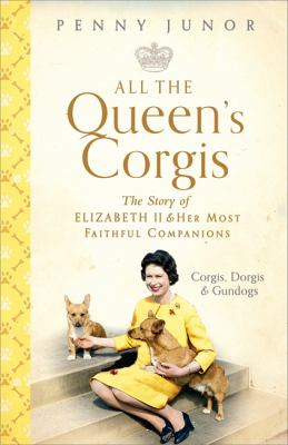 Image of All The Queen's Corgis : The Story Of Elizabeth Ii & Her Most Faithful Companions