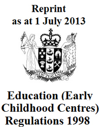 Education Early Childhood Centres Regulations 1998 : Reprintas At 1 July 2013