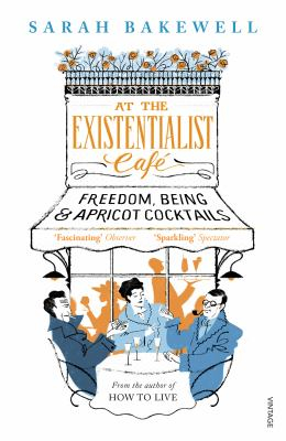 At The Existentialist Cafe : Freedom Being And Apricot Cocktails