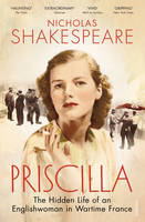 Image of Priscilla : The Hidden Life Of An Englishwoman In Wartime France