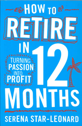Image of How To Retire In 12 Months Turning Passion Into Profit