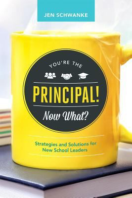 Image of You're The Principal Now What : Strategies And Solutions Fornew School Leaders