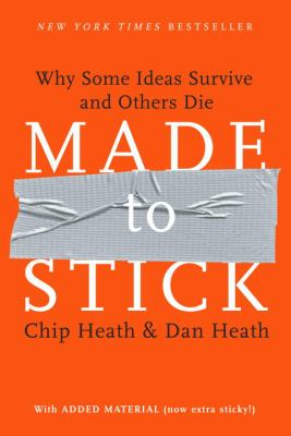 Image of Made To Stick Why Some Ideas Survive & Others Die
