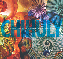 Image of Chihuly : Through The Looking Glass