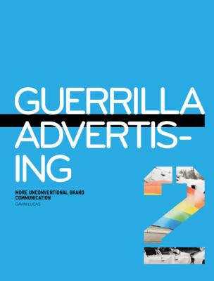 Image of Guerrilla Advertising 2 More Unconventional Brand Communications