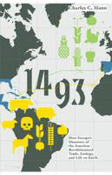 1493 : How The Ecological Collision Of Europe And The Americas Gave Rise To The Modern World