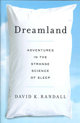 Image of Dreamland : Adventures In The Strange Science Of Sleep