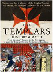 Image of The Templars : History And Myth From Solomon's Temple To Thefreemasons