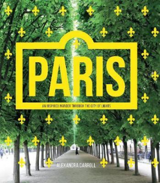 Image of Paris : An Inspired Wander Through The City Of Lights