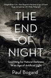 Image of End Of Night : Searching For Natural Darkness In An Age Of Artificial Light