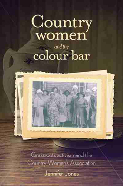 Image of Country Women And The Colour Bar : Grassroots Activism And The Country Women's Association