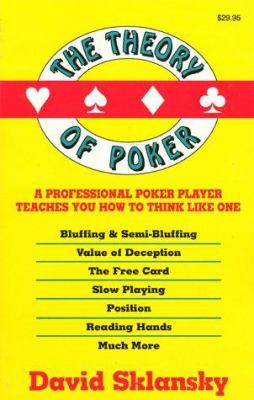Image of The Theory Of Poker : A Professional Poker Player Teaches You How To Think Like One