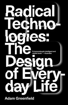 Image of Radical Technologies : The Design Of Everyday Life