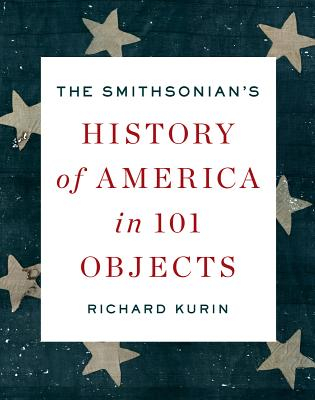 Image of Smithsonian's History Of America In 101 Objects