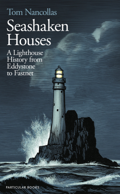 Image of Seashaken Houses : A Lighthouse History From Eddystone To Fastnet